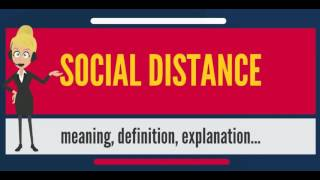 What Is Social Distance? What Does Social Distance Mean? Social Distance Meaning & Explanation
