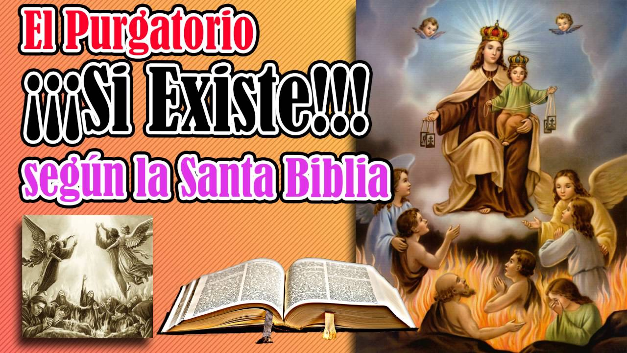 SI EXISTE El Purgatorio según la Santa Biblia - YouTube