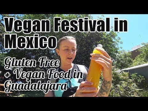 #94. Vegan Festival in Mexico (Vegan and Gluten Free in Guadalajara)