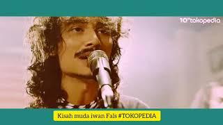 KISAH MUDA IWAN FALS #TOKOPEDIA