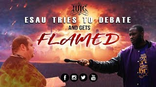The Israelites: Esau Tries To Debate And Gets Flamed!!!