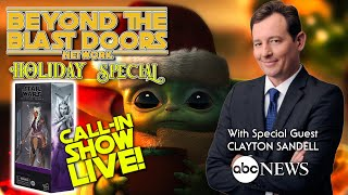 LIVE Star Wars Talk, The Mandalorian Season 2 Finale | Beyond the Blast Doors Holiday Call-in Show