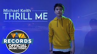 Thrill Me - Michael Keith [Official Music Video]