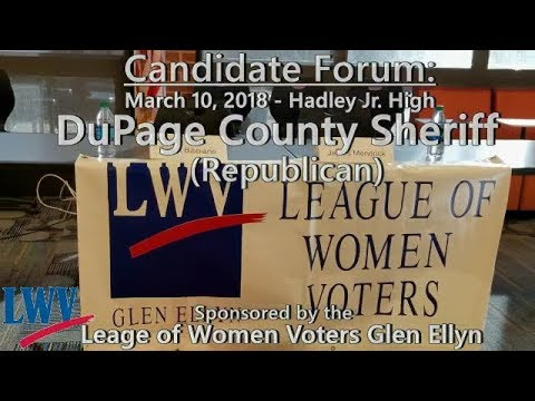 LWVGE Candidate Forum March 10, 2018 // DuPage County Sheriff (R)