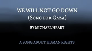 Gambar cover We Will Not Go Down (Song for Gaza Palestine) -  Michael Heart - OFFICIAL VIDEO