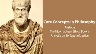 Philosophy Core Concepts: Aristotle on 6 Types of Justice (Nic. Ethics. bk 5)