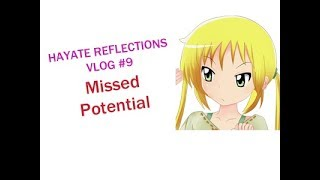 Hayate Reflections Episode #9: Missed Potential