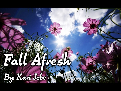Kari Jobe - Fall Afresh Lyric Video