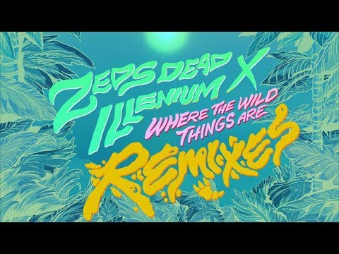 Zeds Dead & Illenium - Where The Wild Things Are (Dr. Ozi Remix)
