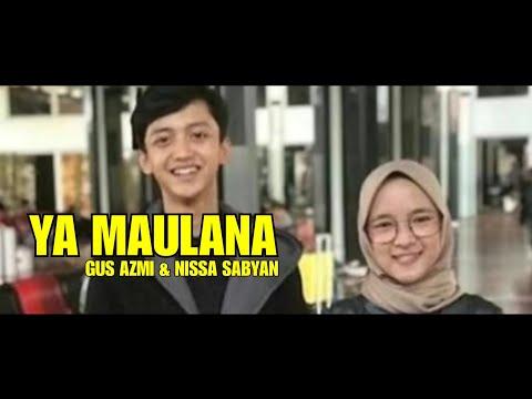 YA MAULANA - GUS AZMI Feat NISSA SABYAN | COVER