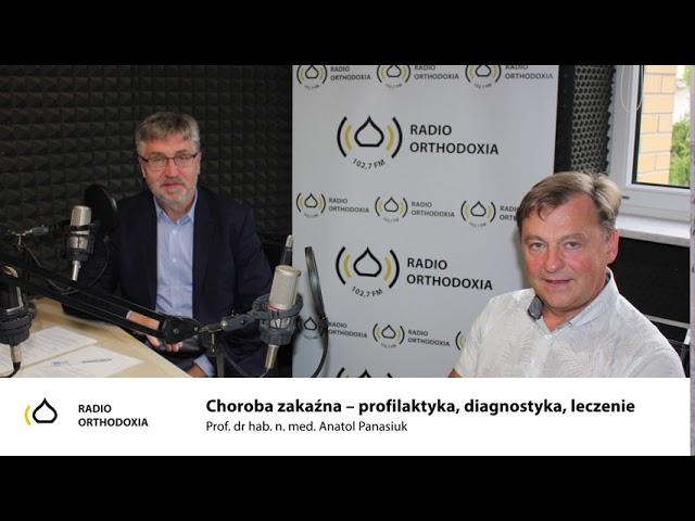 Choroba zakaźna- profilaktyka, diagnoza, leczenie. Prof. dr hab. n. med. Anatol Panasiuk