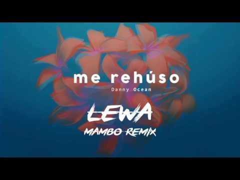 Danny Ocean - Me rehuso (LEWA Mambo Remix)