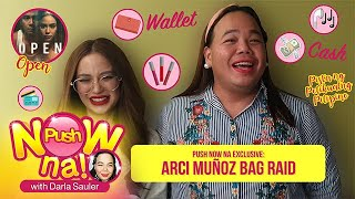 EXCLUSIVE: Bag Raid with Arci Muñoz | Push Now Na
