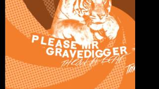 Please Mr. Gravedigger - You Gotta Tame the Beast, Before You Let It Out of Its Cage.mov