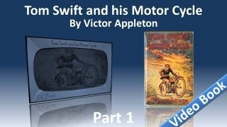Part 1 - Tom Swift and His Motor Cycle Audiobook by Victor Appleton (Chs 1-12)