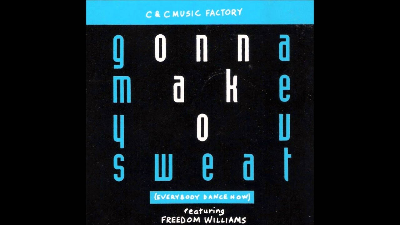 C& C Music Factory ft. Freedom Williams - Gonna Make You Sweat (Everybody Dance Now) (The Slammi