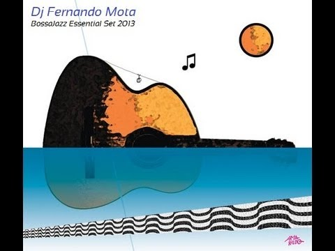 Set Bossa Nova/Jazz House/Lounge Vol.1 || Dj Fernando Mota ©