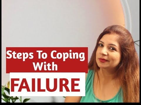 Steps to coping with failure!!