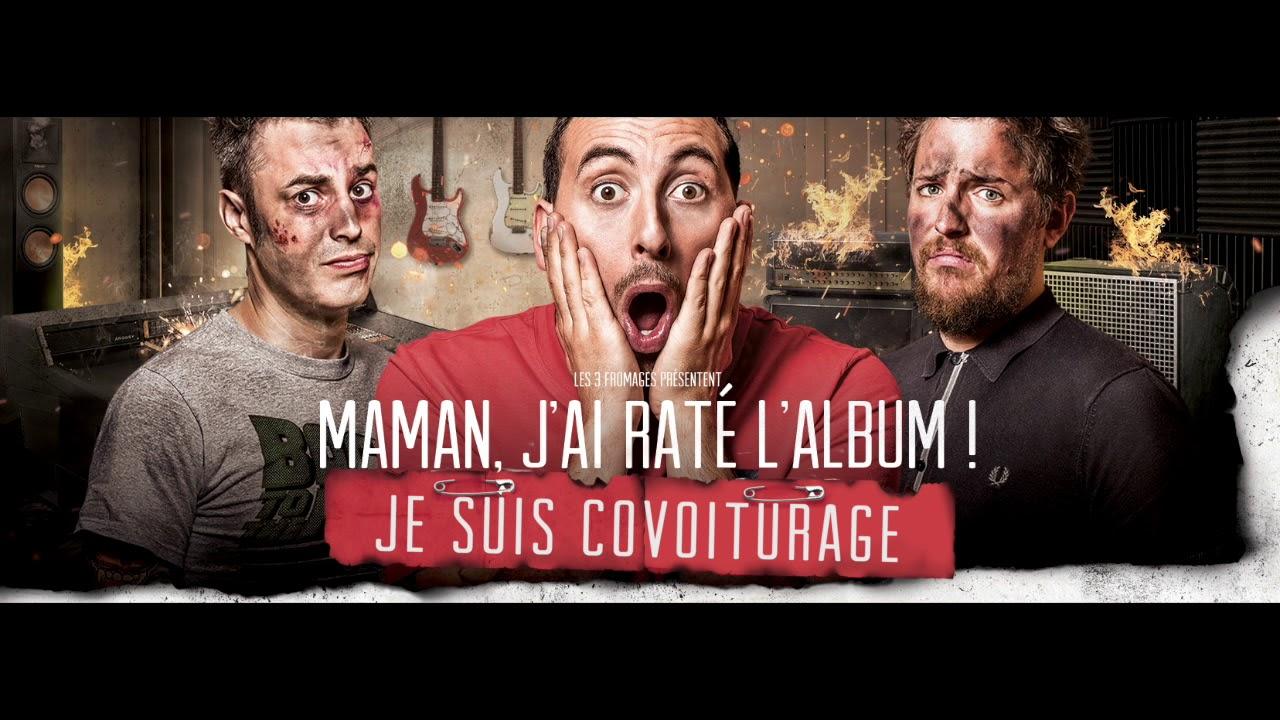 Les 3 fromages je suis covoiturage maman jai raté lalbum
