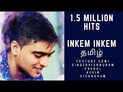 Inkem Inkem Inkem Kaavaale Tamil Version Cover | VishnuRam | Prahal | Kevin