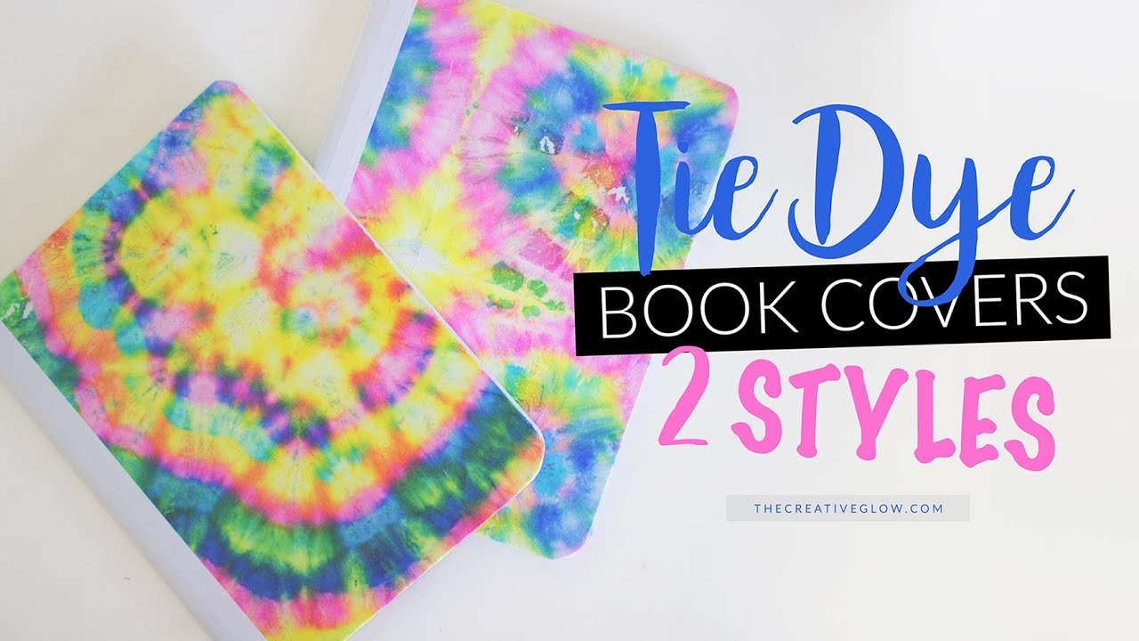Diy Tie Dye Notebook Covers 2 Styles