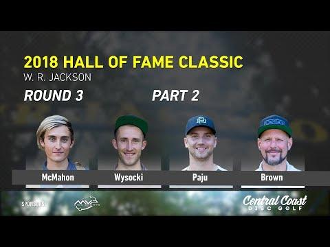 2018 Hall of Fame Classic - Round 3 Part 2 - McMahon, Wysocki, Paju, Brown