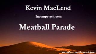 Meatball Parade - Kevin MacLeod - 2 HOURS [Extended]