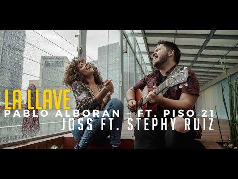 La Llave - Pablo Alboran ft. Piso 21 (Joss ft Stephy Ruiz COVER)