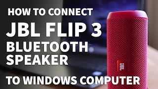 How to Pair JBL Flip 3 to Windows PC – Connect JBL Bluetooth Speaker Wirelessly