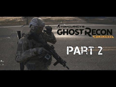 Ghost Recon: Wildlands Playthrough - Part 2 - Co-op Gameplay