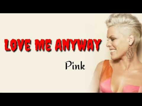 Pink - Love Me Anyway (Lyrics) ft. Chris Stapleton