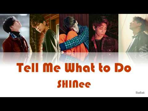 SHINee - Tell Me What to Do | Han-Rom-Eng | Color Coded Lyrics