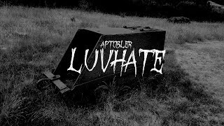 AP Tobler - Luvhate (Lyric Video)