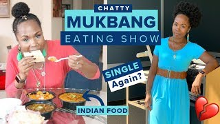 EAT WITH ME | Indian Food MUKBANG | Single Again? What's Next?! | Epic Cheat Meal Eating Show