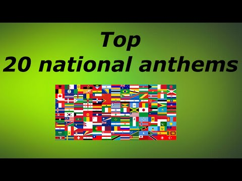 TOP 20 NATIONAL ANTHEMS IN THE WORLD