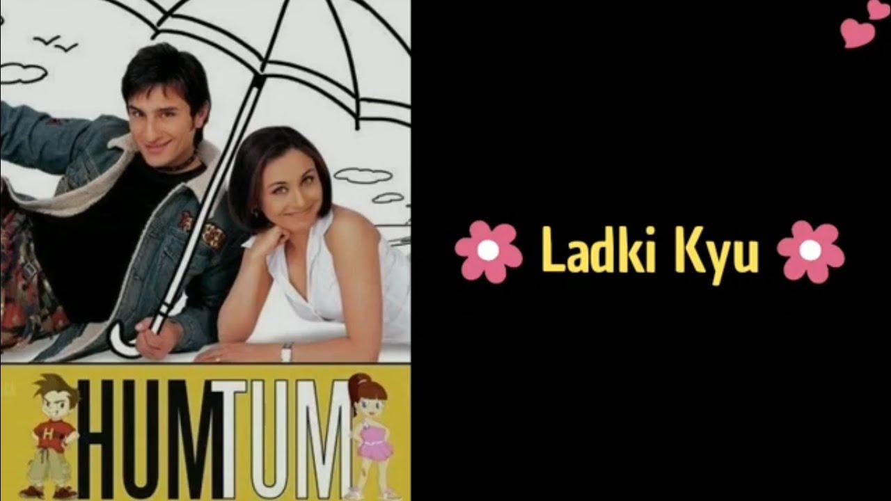 Download Ladki Kyu - Hum Tum ( Lyrics )   Keep Smiling   Alhamdulillah  
