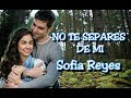 No Te Separes De Mi - Sofia Reyes (SinTuMirada)(Lyric Video)