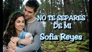 No Te Separes De Mi - Sofia Reyes (SinTuMirada)(Lyric Video) Video