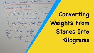 How Convert Persons Weight Given Stones Kilograms