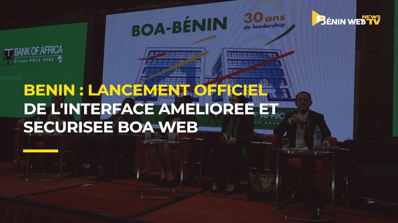 Bénin : lancement officiel de l'interface améliorée et sécurisée BOA web