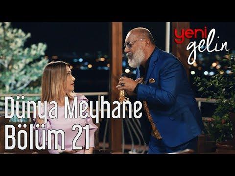 Yeni Gelin 21. Bölüm - Mustafa Avkıran - Dünya Meyhane