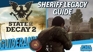 STATE OF DECAY 2 | SHERIFF LEGACY GUIDE