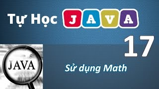 Lập trình Java - 17 Sử dụng lớp toán học Math