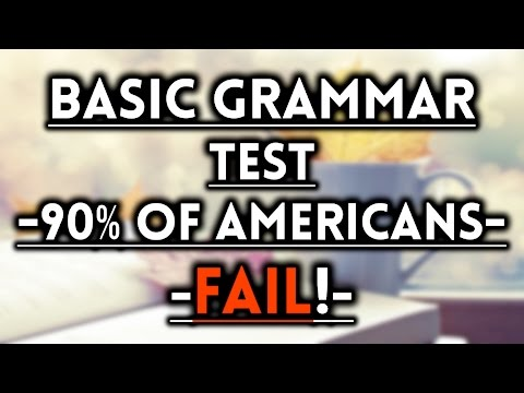 Basic Grammar Test - 90% Of Americans FAIL!