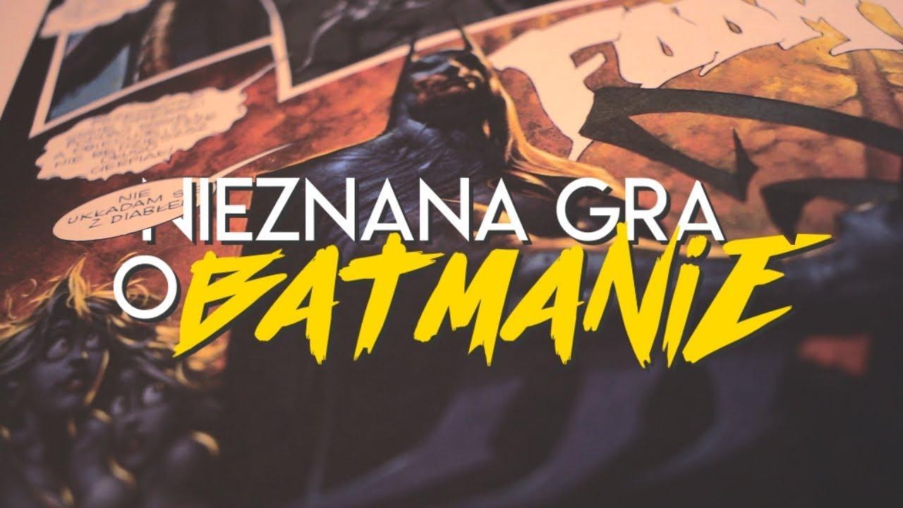 NIEZNANA GRA o Batmanie