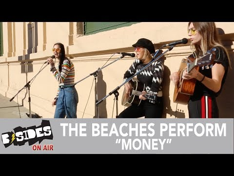 """B-Sides On-Air: The Beaches Perform """"Money"""" Acoustic"""