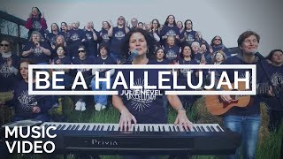 Julie Nevel | Be A Hallelujah [MUSIC VIDEO]