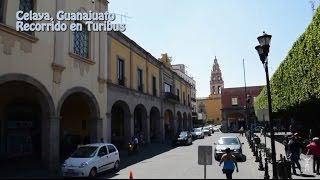 Celaya Guanajuato, Recorrido en Turibus, Marzo 2016