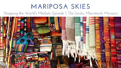 Shopping the World's Markets Episode 1: The Souks, Marrakech, Morocco