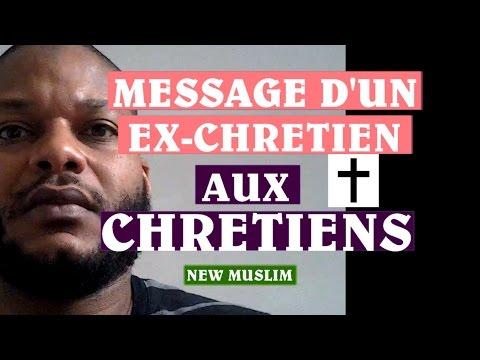 Message d'un ex-Chretien aux  croyants (Chretiens et autres...) ( NEW MUSLIM)